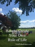 How to Create Your Own Rule ofLife